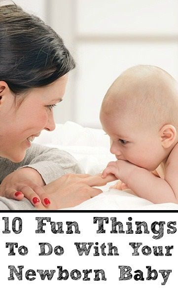 10 Fun Things To Do With Your Newborn Baby