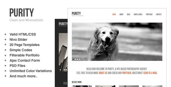 Purity: Responsive, Clean, Minimal & Bold Template   http://themeforest.net/item/purity-responsive-clean-minimal-bold-template/408822?ref=damiamio        Purity is a Clean and Minimal HTML/CSS website template with a 'BOLD' feel that can be easily used as a personal portfolio or a business website. With an extensive documentation you won't have any problems setting your page up.       Created: 28July11 LastUpdate: 29July13 Columns: 1 CompatibleBrowsers: IE7 #IE8 #IE9 #Firefox #Safari #Opera…