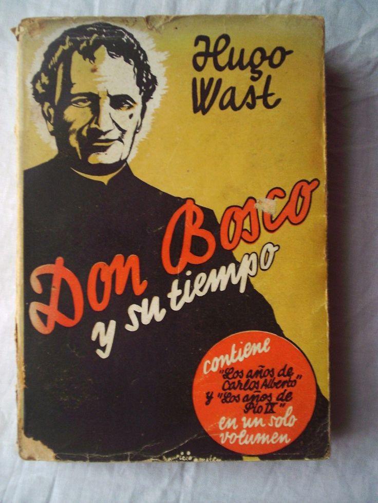 Don bosco y su tiempo. Hugo Wast -