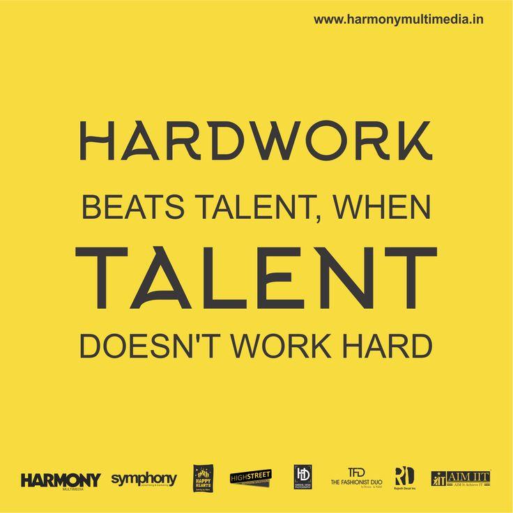 Hardwork Beats Talent, When Talent Doesn't Work Hard #Harmony #wednesdaywords