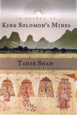 In Search of King Solomon's Mines by Tahir Shah http://www.amazon.com/dp/1559707240/ref=cm_sw_r_pi_dp_j7qmvb0R231N5