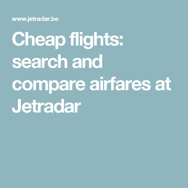 Cheap flights: search and compare airfares at Jetradar