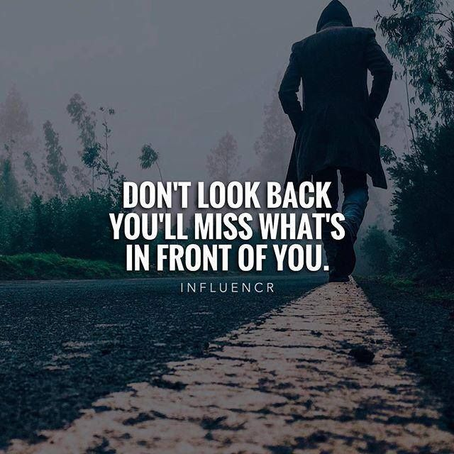 Don T Look Back Looking Back Quotes Dont Look Back Quotes Positive Quotes