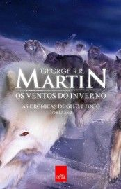 Baixar Livro Os Ventos do Inverno - As Cronicas de Gelo e Fogo Vol 06 - George R R Martin em PDF, ePub e Mobi ou ler online