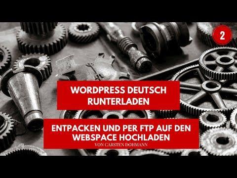 WordPress runterladen, entpacken und hochladen - YouTube
