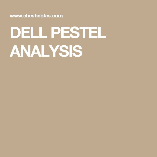 DELL PESTEL ANALYSIS