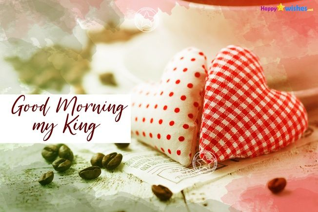 Good Morning My King Quotes And Images My King Quotes My King King Quotes