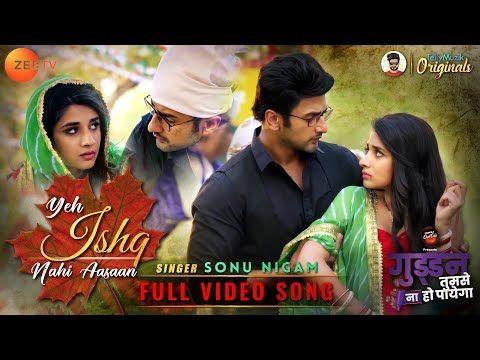 Ishq Nahi Aasaan | Sonu Nigam | Full Video Song | Guddan Tumse Na Ho