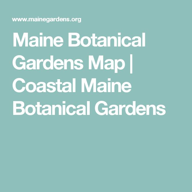 Maine Botanical Gardens Map | Coastal Maine Botanical Gardens