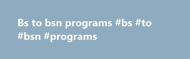 Bs to bsn programs #bs #to #bsn #programs http://interior.remmont.com/bs-to-bsn-programs-bs-to-bsn-programs/  # BA/BS, Difference Between Degrees Background: in 1984, the Academic Senate Curriculum Committee was asked to prepare a policy statement which would differentiate between Bachelor of Science degrees and Bachelor of Arts degrees at California Polytechnic State University, San Luis Obispo. The need for this arose when some departments at Cal Poly proposed to change  Read More