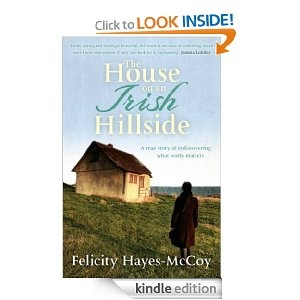 The House on an Irish Hillside - a book about one woman's life on Ireland's Dingle Peninsual. Must read!