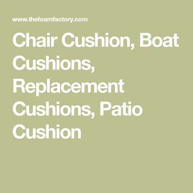 Chair Cushion, Boat Cushions, Replacement Cushions, Patio Cushion
