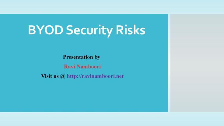 BYOD Security Risks by Ravi Namboori Entrepreneur