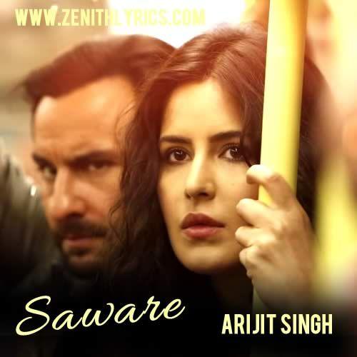 """Saware Lyrics - Phantom   Arijit Singh """"Pehle kyun na mile hum Tanhaa hi kyun jale hum Mil ke muqammal hue hain Ya thhe tanhaa bhale hum"""""""