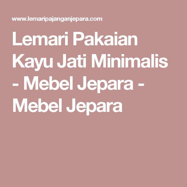 Lemari Pakaian Kayu Jati Minimalis - Mebel Jepara - Mebel Jepara