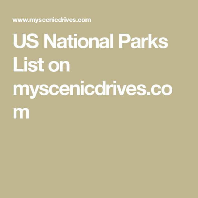 US National Parks List on myscenicdrives.com