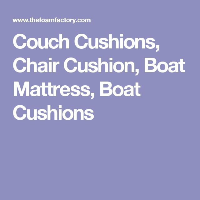 Foam Replacement Is Your Source For Replacement Cushions, Sofa Cushions,  Boat Cushions And Fillers For Mattresses. Choose Indoor Or Outdoor Cushion  Foam For ...