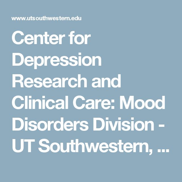 Center for Depression Research and Clinical Care: Mood Disorders Division - UT Southwestern, Dallas, TX