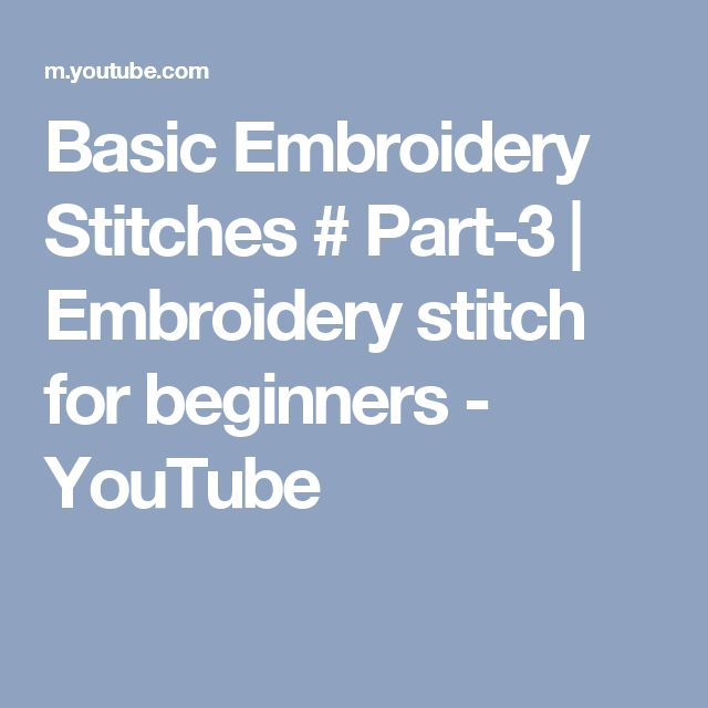 Basic Embroidery Stitches # Part-3 | Embroidery stitch for beginners - YouTube
