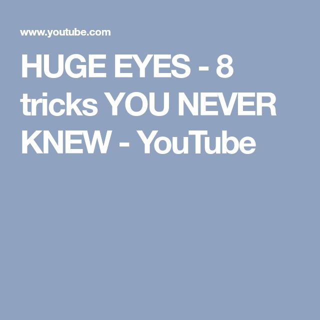 HUGE EYES - 8 tricks YOU NEVER KNEW - YouTube