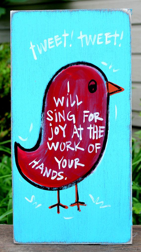 Shabby Chic, Southern, Christian Wood Sign: I will Sing For Joy at the Work of Your Hands Distressed Wooden Sign
