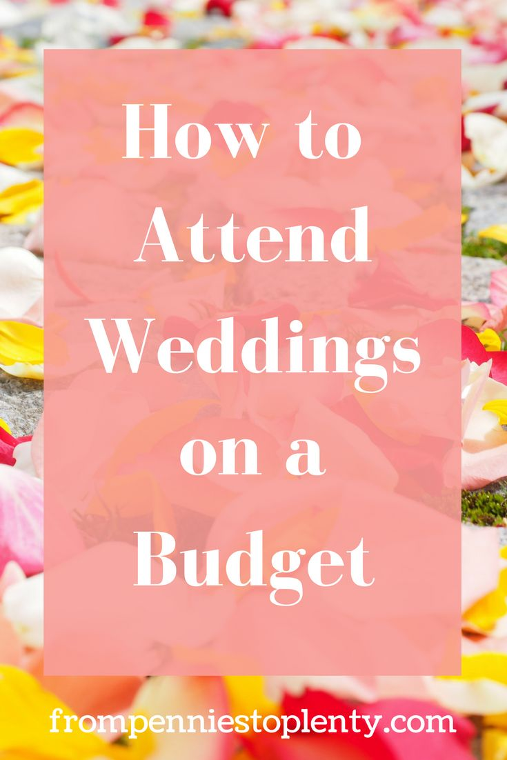 Take out the worry about cost over attending a wedding and put the joy back into it with these tips for how to attend on a budget / From Pennies to Plenty / wedding travel