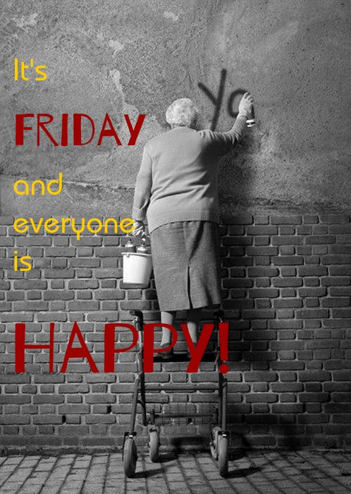 It's Friday and everyone is Hapy!