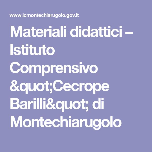 """Materiali didattici – Istituto Comprensivo """"Cecrope Barilli"""" di Montechiarugolo"""