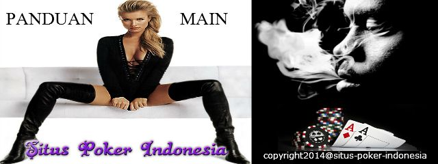 panduan main situs poker indonesia