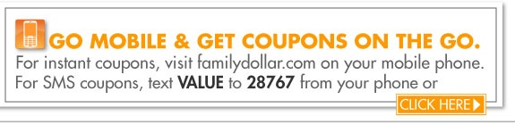 Family Dollar Mobile Coupons!! Click here to sign up for email & mobile savings!