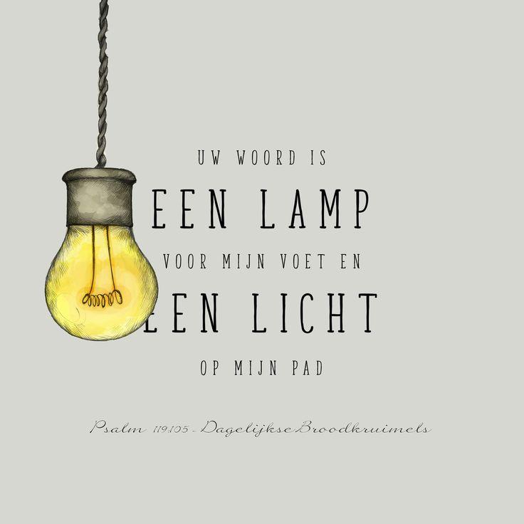 Uw woord is een lamp voor mijn voet, een licht op mijn pad. Psalm 119:105  #HetWoord  https://www.dagelijksebroodkruimels.nl/psalm-119-105-v3/