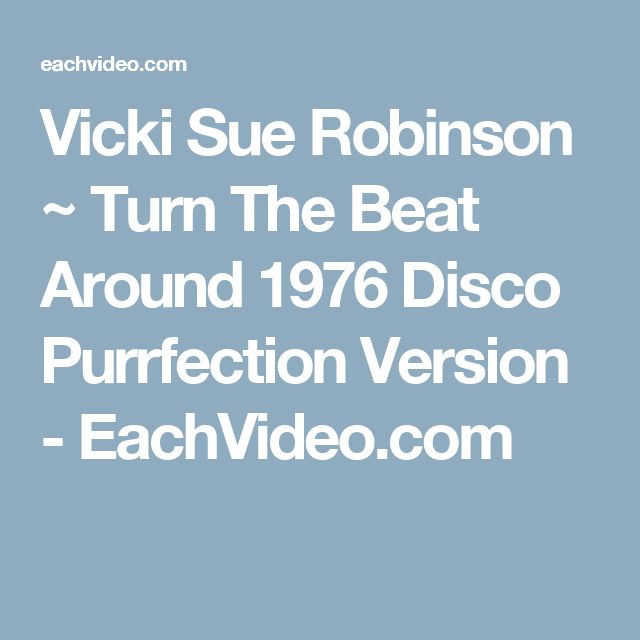 Vicki Sue Robinson ~ Turn The Beat Around 1976 Disco Purrfection Version - EachVideo.com