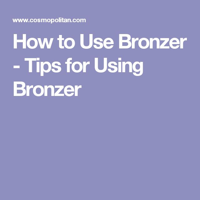 How to Use Bronzer - Tips for Using Bronzer
