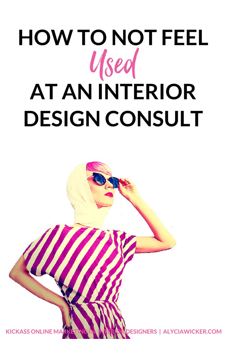 How To Not Feel Used At An Interior Design Consult