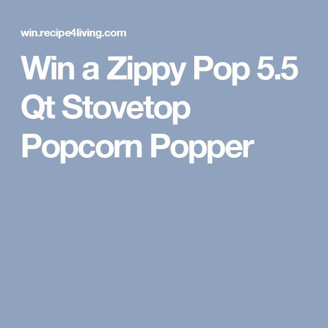Win a Zippy Pop 5.5 Qt Stovetop Popcorn Popper