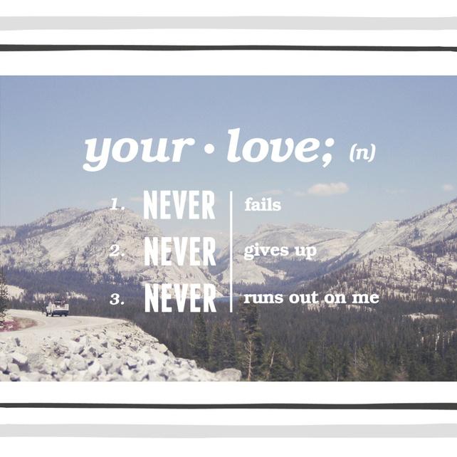 Your Love Never Fails - 6x4 Print