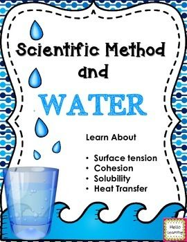 Scientific Method and Water- cohesion, solubility, surface tension and heat transfer. Three great experiments and lab extensions. $