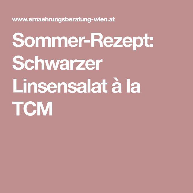 Sommer-Rezept: Schwarzer Linsensalat à la TCM