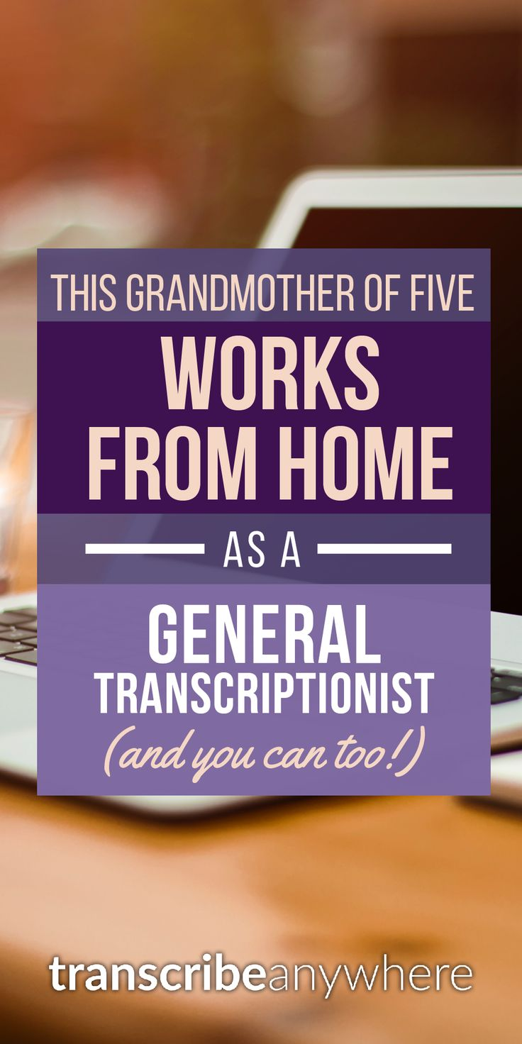 If the 9-to-5 grind isn't for you, consider becoming a general transcriptionist!