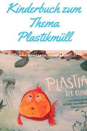 Plastian, der kleine Fisch – ein Kinderbuch zum Thema Plastikmüll im Meer