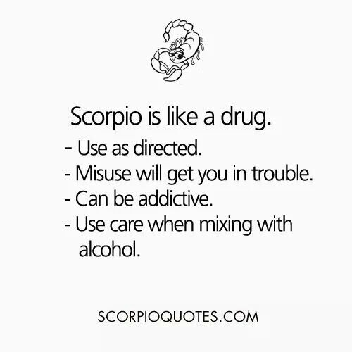 As a scorpio, for me, with those traits, I have to be afraid of myself...