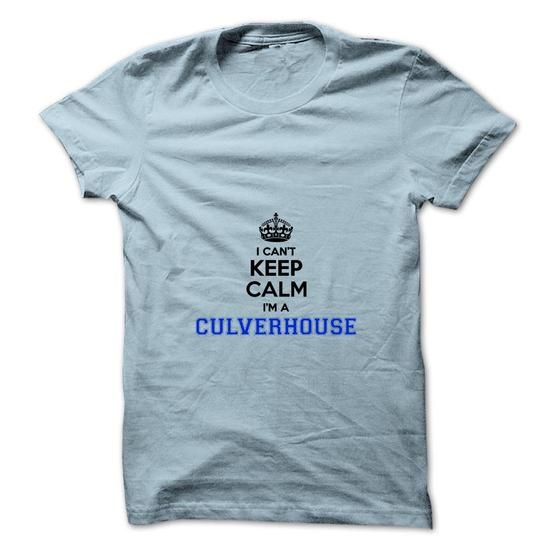 Awesome Tee I cant keep calm Im a CULVERHOUSE T shirts