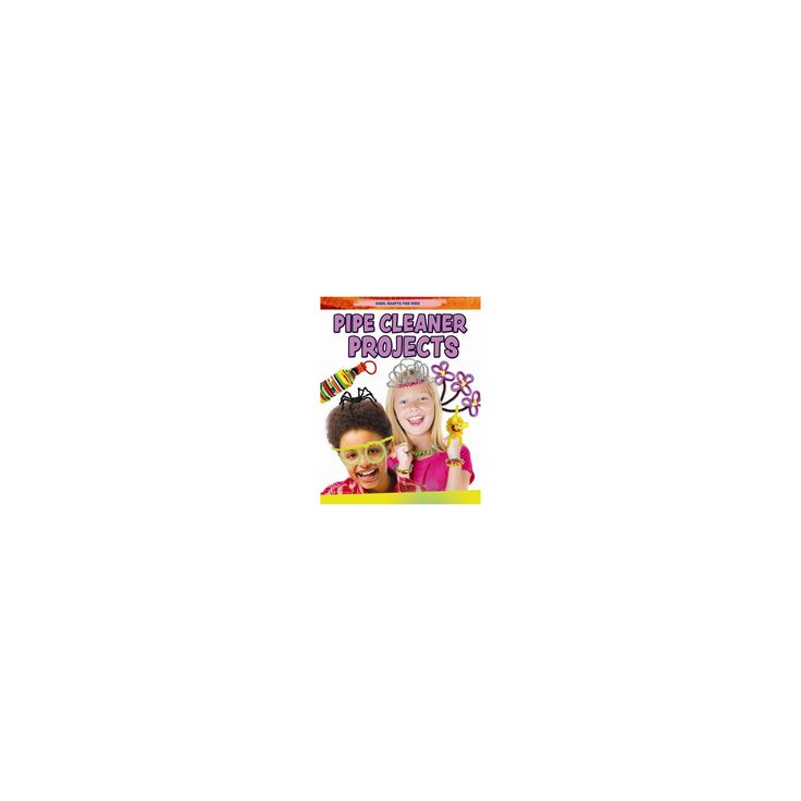Pipe Cleaner Projects (Vol 0) (Paperback) (Jane Yates)
