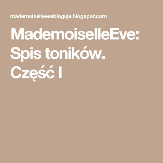 MademoiselleEve: Spis toników. Część I