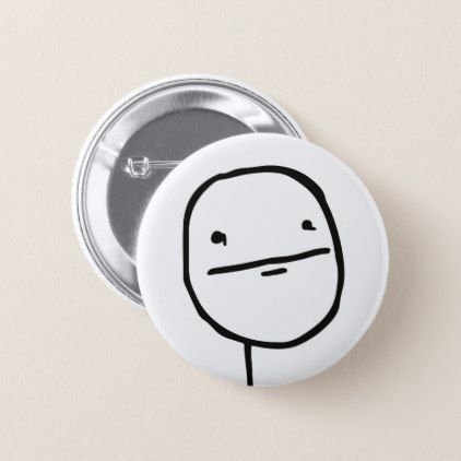 Troll Le Me Memes unimpressed CHOOSE YOUR COLOR Button - diy cyo customize create your own #personalize