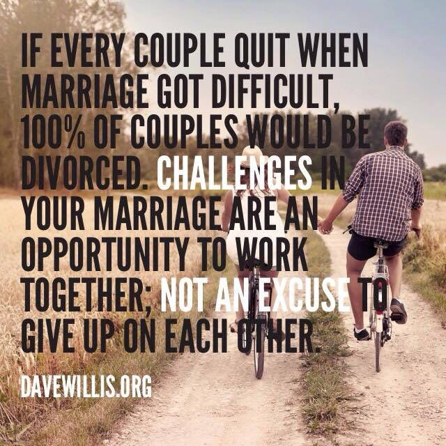 """Your marriage isn't defined by the size of your struggles but by the size of your commitment to overcome the struggles together."" - Dave Willis"