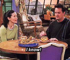 "30 Classic Monica-isms That We Still Love  #refinery29  http://www.refinery29.com/2015/06/88698/friends-monica-classic-moments#slide-11  ""I KNOW!""Ultimate Monica. Peak Monica. True Monica. No two words could sum her up more."