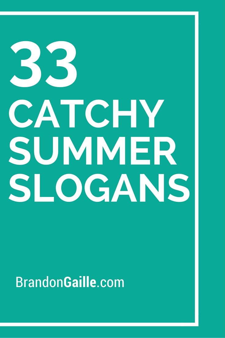 List of 33 Catchy Summer Slogans and Taglines | Summer and ...
