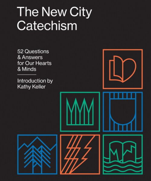 The New City Catechism: 52 Questions and Answers for Our Hearts and Minds (Gospel Coalition) Keller, Kathy 9781433555077