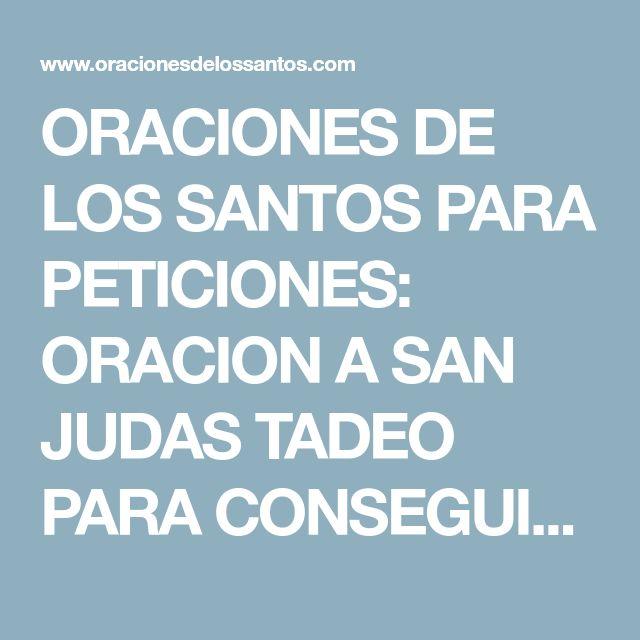 ORACIONES DE LOS SANTOS PARA PETICIONES: ORACION A SAN JUDAS TADEO PARA CONSEGUIR DINERO URGENTE